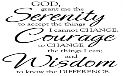 God, Grant Me Serenity, Courage, and Wisdom…